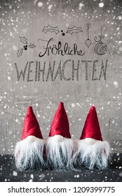 Gnomes, Snowflakes, Calligraphy Froehliche Weihnachten Means Merry Christmas