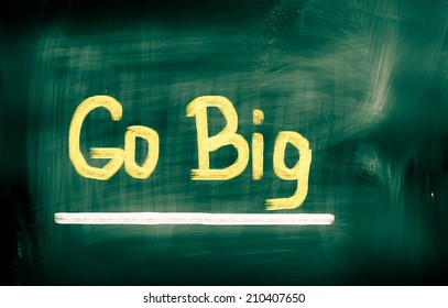 Go Big Concept