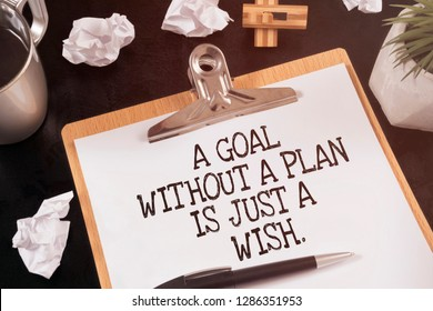 A goal without a plan is just a wish. Life inspirational quotes.
