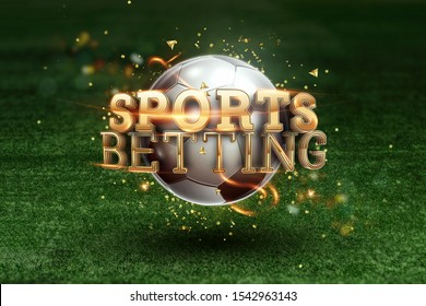 Gold Lettering Sports Betting on the background of a soccer ball and green lawn. Bets, sports betting, watch sports and bet