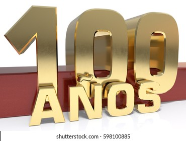 Golden digit one hundred and the word of the year. Translated from the Spanish - years. 3D illustration