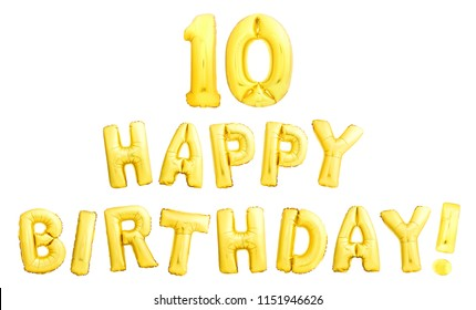Golden HAPPY 10th BIRTHDAY words made of inflatable balloons isolated on white background