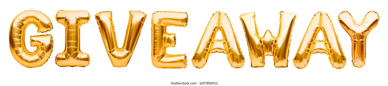 Golden word GIVEAWAY made of inflatable balloons isolated on white background. Lottery and prizes. Social media marketing and advertising concept. Gold foil balloon letters.
