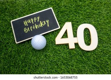 Golf 40th Birthday with golf ball on green grass