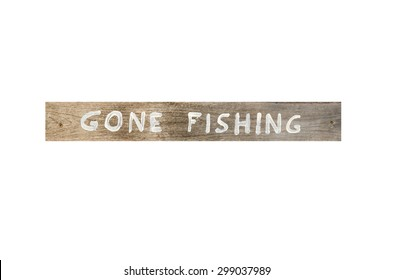 Gone fishing wooden sign isolated on white