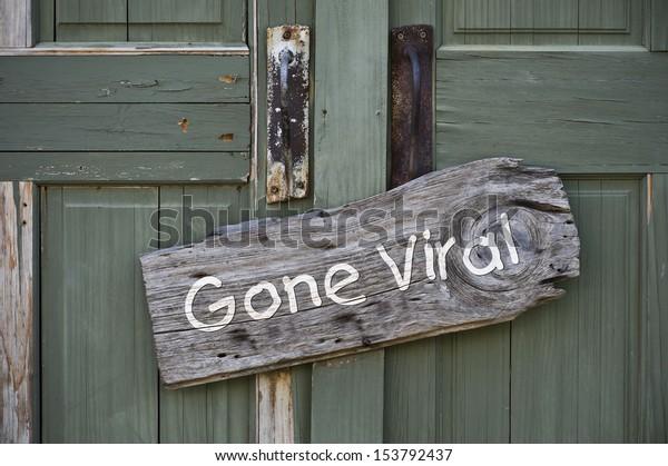 Gone Viral Sign.