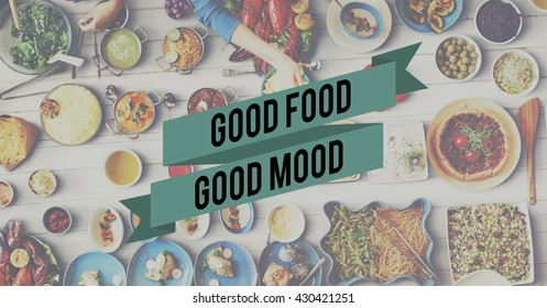 Good Food Good Mood Food Eating Party Celebration Concept