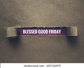 Good Friday concept - Ripped envelope with words 'Blessed Good Friday' in it. With grainy styled background.