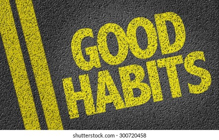 Good Habits written on the road