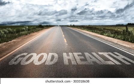 Good Health written on rural road