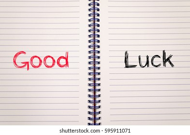 Good luck text concept write on notebook