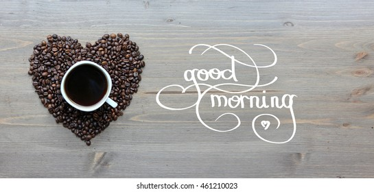"""Good morning coffee cup background with hand lettering """"good morning"""""""