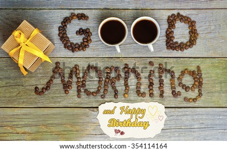 Good Morning Concept Coffee Beans Cup Stock Photo Edit Now