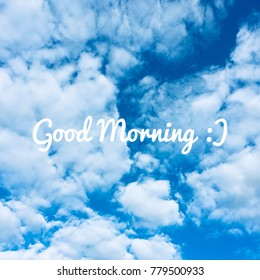 Good Morning Massage and Blue Sky Clouds on The Background Great for Any Use.