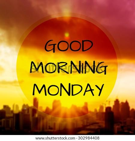 Good Morning Monday On Blur Background Stock Photo Edit Now