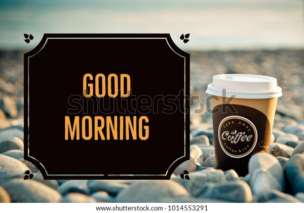 good morning quotes beach coffee cup royalty stock image