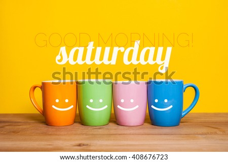 Good Morning Saturday Stock Photo Edit Now 408676723 Shutterstock