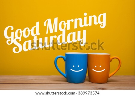 Good Morning Saturday Coffee Cup Concept Stock Photo Edit Now