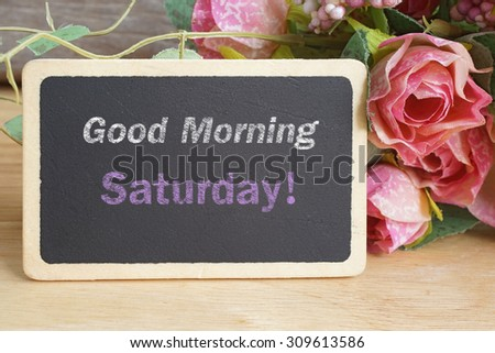 Good Morning Saturday Word On Chalkboard Stock Photo Edit Now