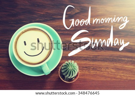 Good Morning Sunday Coffee Cup Background Stock Photo Edit Now