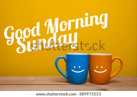 Good Morning Sunday Coffee Cup Concept Stock Photo Edit Now