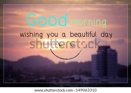 Good Morning Wishing You Beautiful Day Stock Photo Edit Now