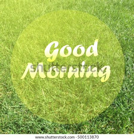 Good Morning Words On Gress Background Stock Photo Edit Now