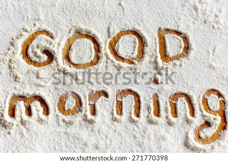 Good Morning Words Written Flour Closeup Stock Photo Edit Now