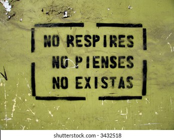 "Graffiti in Lima, Peru: ""You do not breathe / You do not think / You do not exist"""