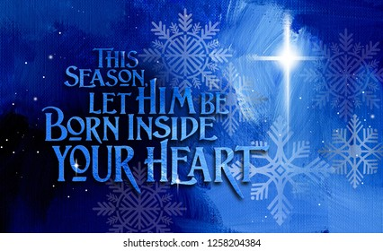 Graphic composition of a Christian Christmas sentiment and offer to be spiritually born again. Conceptual art suitable for holiday greeting card or other Christmas themed projects.