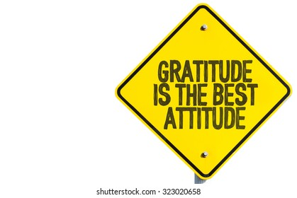 Gratitude Is The Best Attitude sign isolated on white background