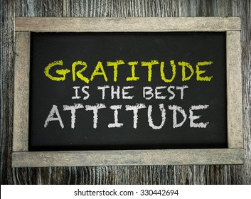 Gratitude Is The Best Attitude written on chalkboard