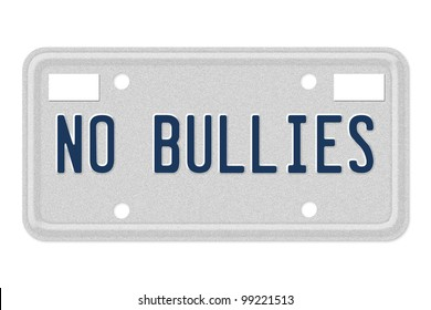 A gray license plate with the words no bullies isolated over white
