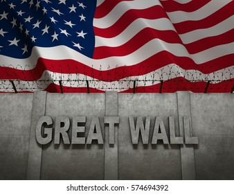 Great Border Wall between America and Mexico with Flag of the United States of America. Deportation Symbol. 3D rendering