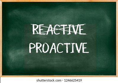 Green chalkboard with a concept of reactive to proactive, Empty Blackboard of blackboard