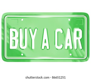 A green metal license plate with the words Buy a Car symbolizing shopping for a new or used automobile or other vehicle