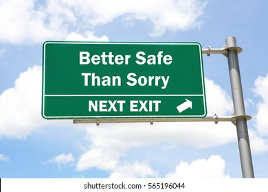 Green overhead road sign with a Better Safe Than Sorry Next Exit concept against a partly cloudy sky background.