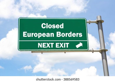 Green overhead road sign with a Closed European Borders Next Exit concept against a partly cloudy sky background.