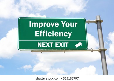 Green overhead road sign with an Improve Your Efficiency Next Exit concept against a partly cloudy sky background.