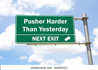 Green overhead road sign with A Push Harder Than Yesterday Next Exit concept against a partly cloudy sky background.