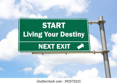 Green overhead road sign with a Start Living Your Destiny Next Exit concept against a partly cloudy sky background.