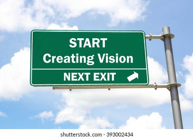 Green overhead road sign with a Start Creating Vision Next Exit concept against a partly cloudy sky background.