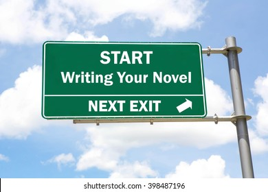 Green overhead road sign with a Start Writing Your Novel Next Exit concept against a partly cloudy sky background.