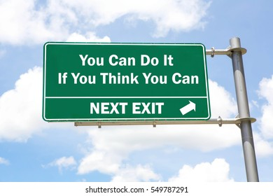 Green overhead road sign with a You Can Do It If You Think You Ca Next Exit concept against a partly cloudy sky background.