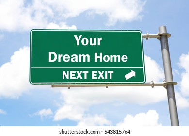 Green overhead road sign with a Your Dream Home Next Exit concept against a partly cloudy sky background.