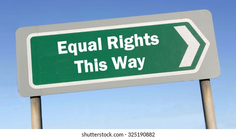 Green road sign with the message of Equal Rights This Way concept against a blue sky background