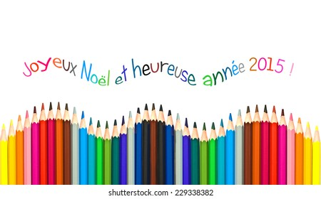 Greeting card with french text meaning happy new year 2015 greeting card, colorful pencils isolated on white background