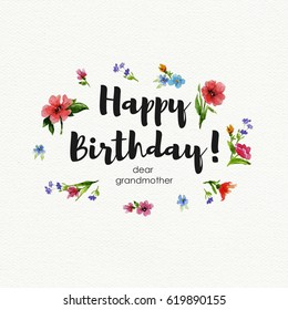 Greeting card with Happy Birthday dear grandmother lettering. Watercolor illustration with lettering and wreath of wildflowers on textured paper