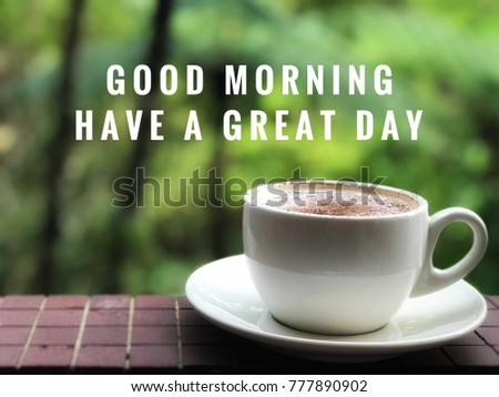 Greeting Concept Good Morning Have Great Stock Photo Edit Now