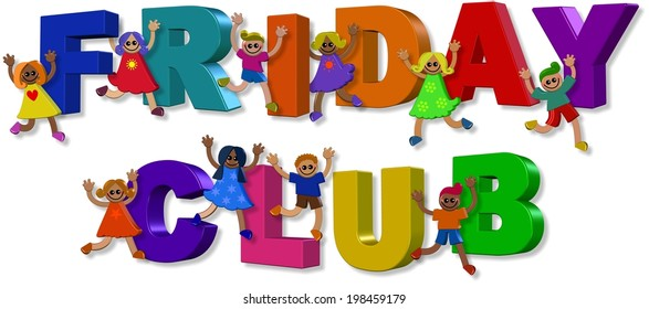 A group of 3d happy and diverse children holding up giant letters that spell out the words FRIDAY CLUB.